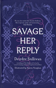 Deirdre Sullivan - Savage Her Reply.