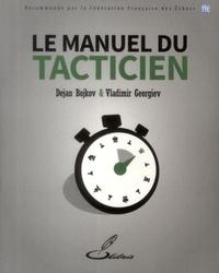 Dejan Bojkov et Vladimir Georgiev - Le manuel du tacticien.