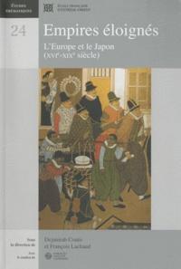 Dejanirah Couto et François Lachaud - Empires éloignés - L'Europe et le Japon (XVIe-XIXe siècle).