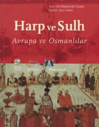 Dejanirah Couto - Harp ve Sulh - Avrupa ve Osmanlılar.