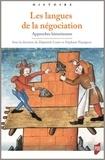 Dejanirah Couto et Stéphane Péquignot - Les langues de la négociation - Approches historiennes.