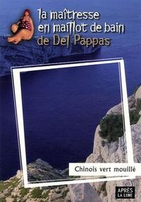 Del Pappas - Chinois vert mouillé.