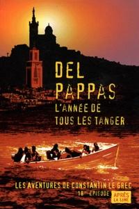 Del Pappas - L'année de tous les Tanger.