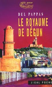 Del Pappas - Le royaume de Dégun.