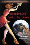 Del Pappas et Luce Michel - Les enquêtes de Gwendoline Strawberry Tome 3 : Gwendoline boit la tasse.