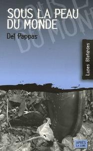 Del Pappas - Sous la peau du monde.