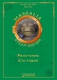 Del sol Flora et  Syhaey - Printemps celtique - Tome 3.