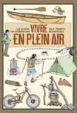 Delachaux et Niestlé - Vivre en plein air - Le guide du Robinson des temps modernes.