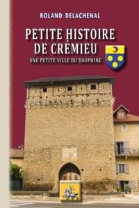 Télécharger gratuitement le fichier pdf des livres Petite histoire de Cremieu
