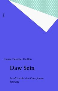 Delachet - Daw Sein - Les dix mille vies d'une femme birmane.