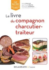 Livre du compagnon, charcutier-traiteur CAP bac pro BP - Référence.pdf