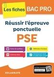 Delagrave - Réussir l'épreuve de PSE BAC Pro.