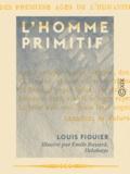 Delahaye et Emile Bayard - L'Homme primitif - Tableau de la nature.