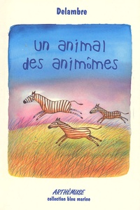 Delambre - Un animal des animômes.