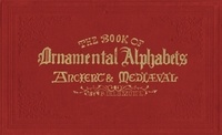 Delamotte - The book of ornamental alphabets: ancient & mediaeval.