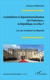 Delamour Maba Dali - Assimilation et départementalisation des Outremers : la République en échec ? - Le cas troublant de Mayotte.