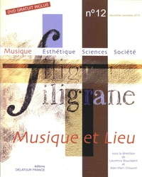 Laurence Bouckaert et Jean-Marc Chouvel - Filigrane N° 12, deuxième seme : Musique et lieu. 1 DVD