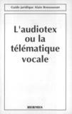 DELAVAL - L'audiotex ou la télématique vocale (Guide juridique).