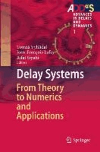 Delay Systems - From Theory to Numerics and Applications.