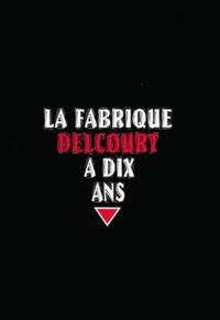 Delcourt - La fabrique Delcourt a dix ans.