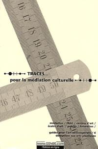Délégation aux Arts Plastiques - Traces... pour la médiation culturelle.
