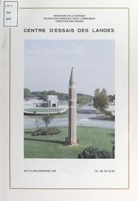 Délégation générale pour l'arm et  Collectif - Le centre d'essais des Landes... en quelques pages.