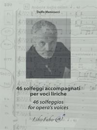 Rhonealpesinfo.fr 46 solfeggi accompagnati per voci liriche / 46 solfeggios for opera's voices Image