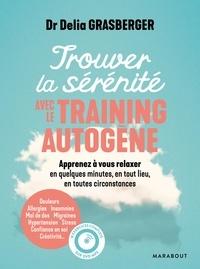 Delia Grasberger - Trouver la sérénité avec le training autogène. 1 DVD