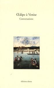 Delia Kohen - Oedipe à Venise - Conversation.
