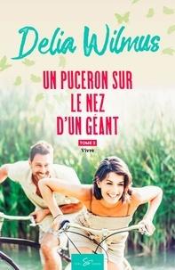 Delia Wimus - Un puceron sur le nez d'un géant Tome 2 : Vivre.