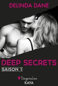 Delinda Dane - Dangerous Love  : Deep Secrets Saison 1.