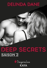 Delinda Dane - Dangerous Love  : Deep Secrets Saison 2.