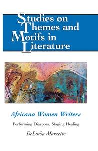 Delinda Marzette - Africana Women Writers - Performing Diaspora, Staging Healing.