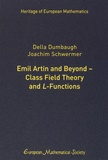 Della DumbaugH et Joachim Schwermer - Emil Artin and Beyond-Class Field Theory And L-Functions.