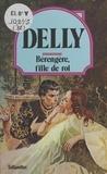 Delly - Bérengère, fille de roi.