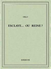 Delly - Esclave... ou reine?.