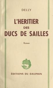 Delly - L'héritier des ducs de Sailles.