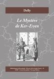Delly - Œuvres de la Grande Guerre  : Le Mystère de Ker-Even - Roman d'espionnage sous fond d'histoire d'amour.