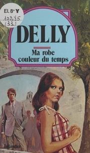 Delly - Ma robe couleur du temps.