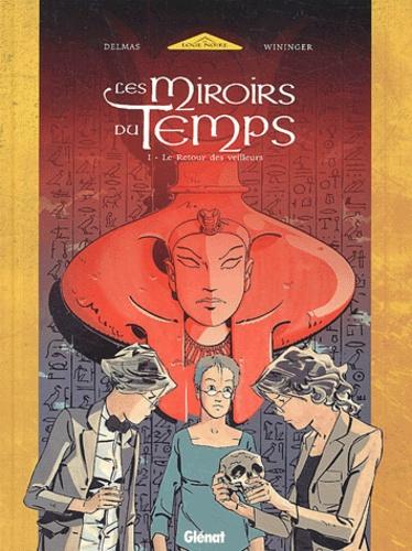 Delmas et  Wininger - Les miroirs du temps Tome 1 : Le retour des veilleurs.