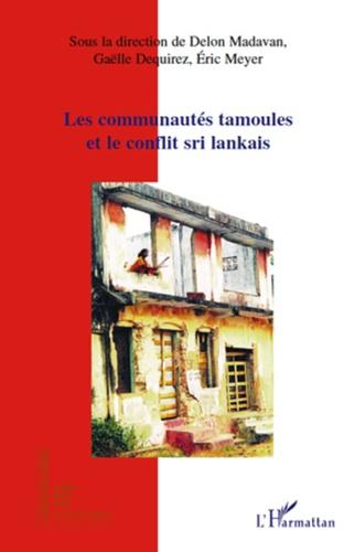Delon Madavan et Gaëlle Dequirez - Les communautés tamoules et le conflit sri lankais.