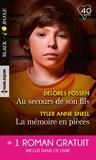 Delores Fossen et Tyler Anne Snell - Au secours de son fils ; La mémoire en pièces ; A l'épreuve du doute.