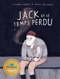 Delphie Côté-Lacroix et Stéphanie Lapointe - Jack et le temps perdu.
