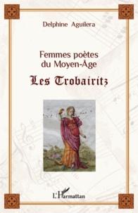 Femmes poètes du Moyen Age : les trobairitz.pdf
