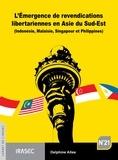 Delphine Allès - L'Émergence de revendications libertariennes en Asie du Sud-Est - (Indonésie, Malaisie, Singapour et Philippines).