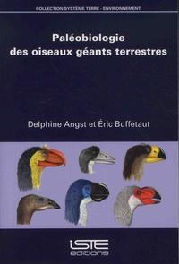 Delphine Angst et Eric Buffetaut - Paléobiologie des oiseaux géants terrestres.