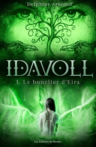 Delphine Arnould - Idavoll - Tome 1, Le Bouclier d'Eira.