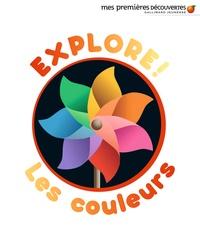 Delphine Badreddine et Laura Bour - Explore! Les couleurs.