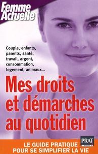 Delphine Barrais et Caroline Bodin - Mes droits et démarches au quotidien.