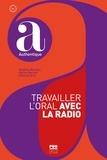 Delphine Barreau et Marine Bechtel - Travailler l'oral avec la radio. 1 CD audio